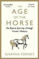 The Age of the Horse: An Equine...