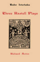 Three Rastell Plays