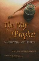 The Way of the Prophet: A Selection ...