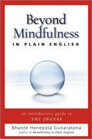 Beyond Mindfulness in Plain English:...