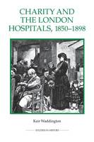 Charity and the London Hospitals,...