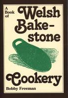 A Book of Welsh Bakestone Cookery: Traditional Recipes Form the Country Kitchens of Wales