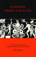 Euripides: Medea and Electra