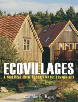 Ecovillages: A Practical Guide to...