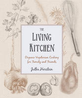 The Living Kitchen: Organic ...
