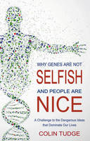 Why Genes are Not Selfish and People...