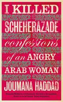 I Killed Scheherazade: Confessions of...