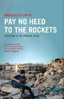 Pay No Heed to the Rockets: Palestine...
