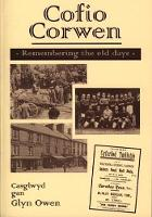 Cofio Corwen: Remembering the Old...