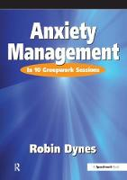 Anxiety Management: In 10 Groupwork...