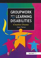 Groupwork with Learning Disabilities:...