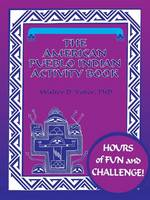 The American Pueblo Indian Activity Book
