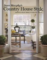 Nora Murphy's Country House Style:...