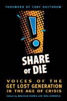 Share or Die: Voices of the Get Lost...