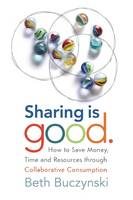 Sharing is Good: How to Save Money,...