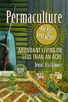 Permaculture for the Rest of Us:...