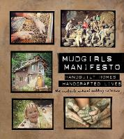 Mudgirls Manifesto: Handbuilt Homes,...