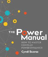 The Power Manual: How to Master...
