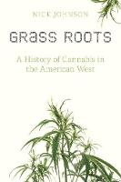 Grass Roots: A History of Cannabis in...