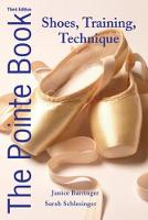 The Pointe Book: Shoes, Training,...