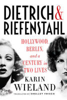 Dietrich & Riefenstahl: Hollywood,...