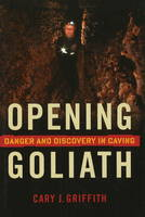 Opening Goliath: Danger and Discovery...