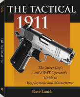 The Tactical 1911: The Street Cop's...