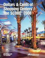 Dollars & Cents of Shopping Centers /...