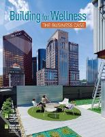 Building for Wellness: The Business Case