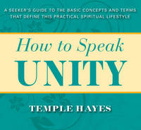 How to Speak Unity: A Seeker's Guide...