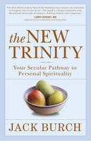New Trinity: Your Secular Pathway to...