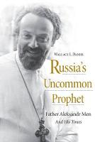 Russia's Uncommon Prophet: Father...