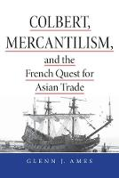 Colbert, Mercantilism, and the French...