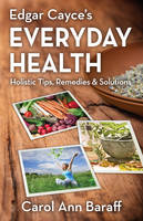 Edgar Cayce's Everyday Health:...