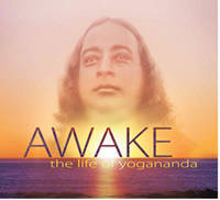 Awake: the Life of Yogananda: Based ...