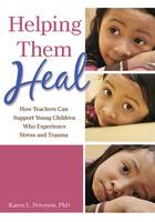 Helping Them Heal: How Teachers Can...