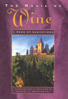 The Magic of Wine: A Book of Quotations