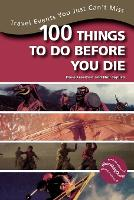 100 Things to Do Before You Die:...