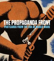 The Propaganda Front: Postcards from...