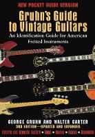 Gruhn's Guide to Vintage Guitars: An...