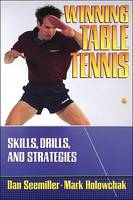 Winning Table Tennis: Skills, Drills...