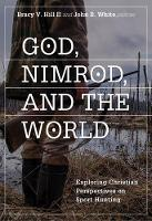 God, Nimrod, and the World: Exploring...