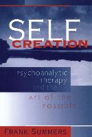 Self Creation: Psychoanalytic Therapy...