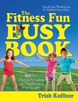 The Fitness Fun Busy Book: 365 Fun...
