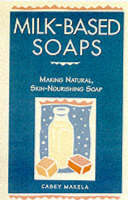 Milk-based Soaps: A Step-by-step ...