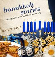 Hanukkah Stories: Thoughts on Family,...