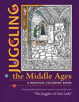 Juggling the Middle Ages - A Medieval...