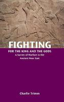 Fighting for the King and the Gods: A...