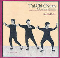 T'ai Chi Ch'uan: Body and Mind in...