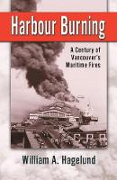 Harbour Burning: A Century of...